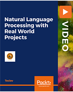 Natural Language Processing with Real World Projects [Video]