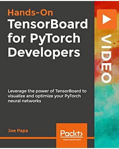 Hands-On TensorBoard for PyTorch Developers [Video]