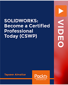 SOLIDWORKS: Become a Certified Professional Today (CSWP) [Video]