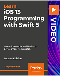 iOS 13 Programming with Swift 5 (2nd Edition) - Second Edition [Video]
