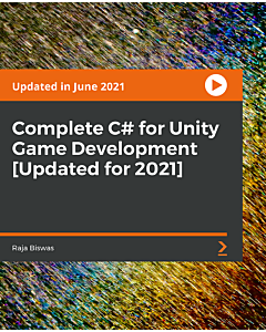 Complete C# for Unity Game Development [Updated for 2021] [Video]