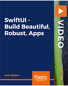 SwiftUI - Build Beautiful, Robust, Apps [Video]