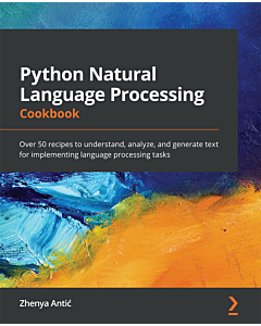 Python Natural Language Processing Cookbook