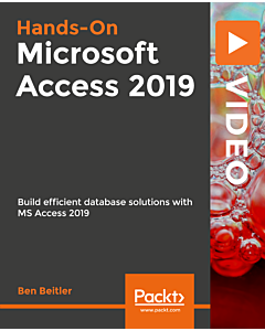 Hands-On Microsoft Access 2019 [Video]