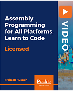 Assembly Programming for All Platforms, Learn to Code [Video]
