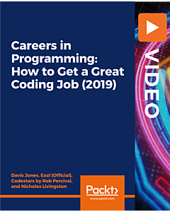 Careers in Programming: How to Get a Great Coding Job (2019) [Video]