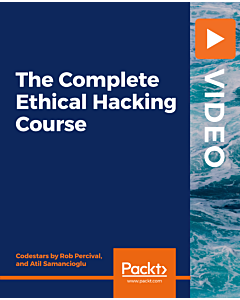 The Complete Ethical Hacking Course [Video]