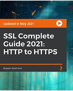 SSL Complete Guide 2021: HTTP to HTTPS [Video]