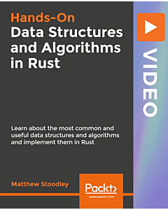 Hands-On Data Structures and Algorithms in Rust [Video]
