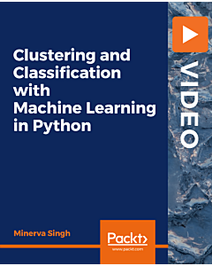 Clustering and Classification with Machine Learning in Python [Video]