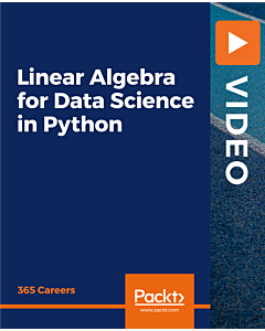 Linear Algebra for Data Science in Python [Video]