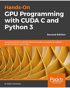 Hands-On GPU Programming with CUDA C and Python 3 - Second Edition