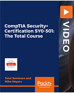 CompTIA Security+ Certification SY0-501: The Total Course [Video]