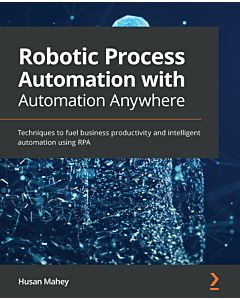 Robotic Process Automation with Automation Anywhere