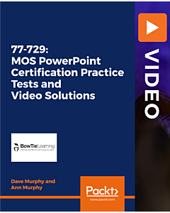 77-729: MOS PowerPoint Certification Practice Tests and Video Solutions [Video]