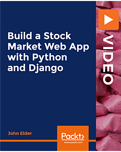 Build a Stock Market Web App with Python and Django [Video]