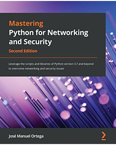 Mastering Python for Networking and Security - Second Edition