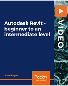 Autodesk Revit - beginner to an intermediate level [Video]