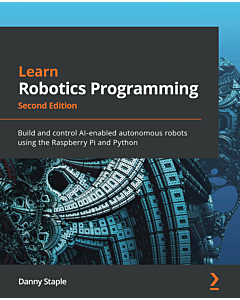 Learn Robotics Programming - Second Edition