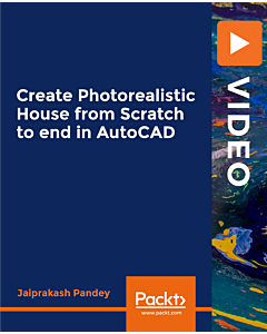 Create Photorealistic House from Scratch to end in AutoCAD [Video]