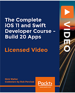 The Complete iOS 11 and Swift Developer Course - Build 20 Apps [Video]