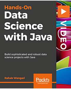 Hands-On Data Science with Java [Video]