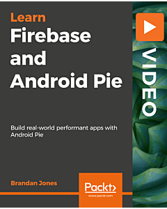 Firebase and Android Pie [Video]