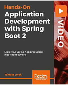 Hands-On Application Development with Spring Boot 2 [Video]