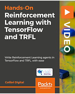 Reinforcement Learning with TensorFlow & TRFL [Video]
