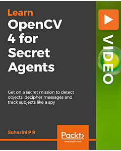 OpenCV 4 for Secret Agents [Video]