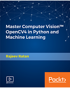 Master Computer Vision™ OpenCV4 in Python and Machine Learning [Video]
