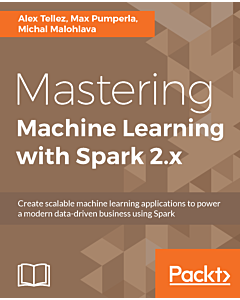 Mastering Machine Learning with Spark 2.x