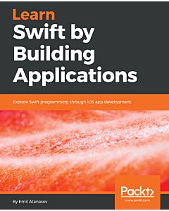 Learn Swift by Building Applications