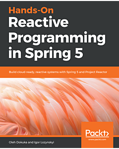 Hands-On Reactive Programming in Spring 5