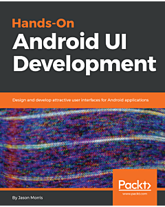 Hands-On Android UI Development
