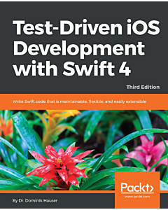 Test-Driven iOS Development with Swift 4 Third Edition