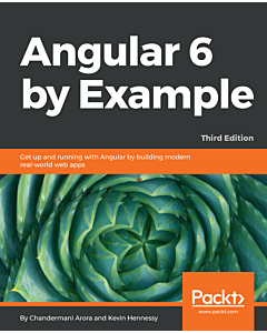 Angular 6 by Example - Third Edition