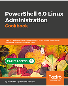 PowerShell Core for Linux Administrators Cookbook