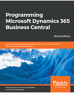 Programming Microsoft Dynamics 365 Business Central - Sixth Edition