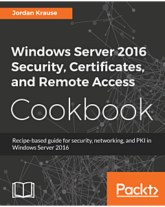 Windows Sever 2016 Security, Certificates and remote access