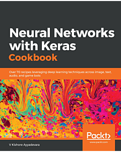 Neural Networks with Keras Cookbook