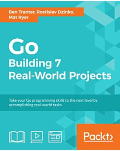 Go: Building 7 Real-World Projects
