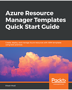 Azure Resource Manager Templates Quick Start Guide