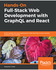 Hands-on Full-Stack Web Development with GraphQL and React