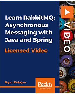 Learn RabbitMQ: Asynchronous Messaging with Java and Spring [Video]