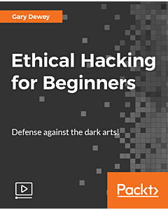 Ethical Hacking for Beginners [Video]