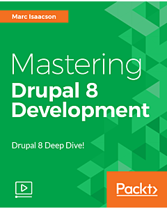Mastering Drupal 8 Development [Video]