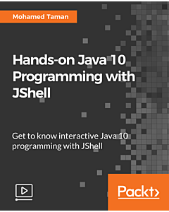 Hands-on Java 10 Programming with JShell [Video]