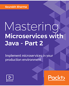 Mastering Microservices with Java - Part 2 [Video]