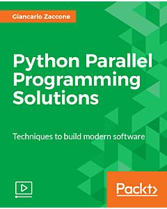Python Parallel Programming Solutions [Video]